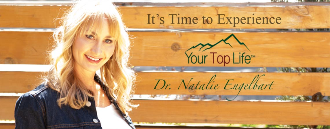It's Time to Experience  YOUR TOP LIFE